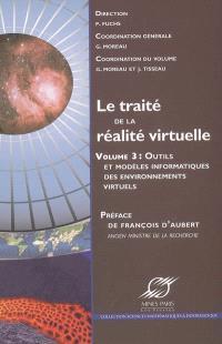 Le traité de la réalité virtuelle. Volume 3, Outils et modèles informatiques des environnements virtuels