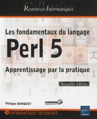 Les fondamentaux du langage Perl 5 : apprentissage par la pratique