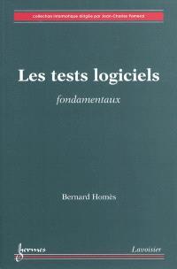 Les tests logiciels : fondamentaux