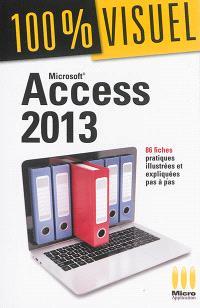 Microsoft Access 2013 : 86 fiches pratiques illustrées et expliquées pas à pas