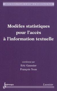 Modèles statistiques pour l'accès à l'information textuelle