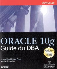 Oracle 10g : guide du DBA