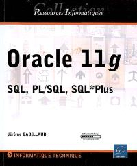 Oracle 11g : SQL, PL-SQL, SQL*Plus
