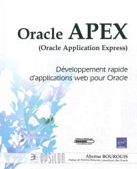 Oracle APEX (Oracle Application Express) : développement rapide d'applications Web pour Oracle