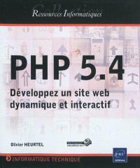 PHP 5.4 : développez un site Web dynamique et interactif