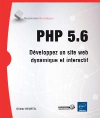 PHP 5.6 : développez un site Web dynamique et interactif
