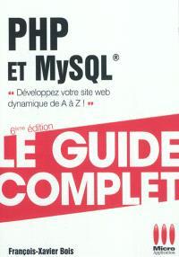 PHP et MySQL : développez votre site Web dynamique de A à Z