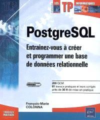 PostgreSQL : entraînez-vous à créer et programmer une base de données relationnelle