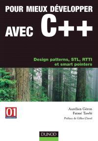 Pour mieux développer avec C++ : Design patterns, STL, RTTI et smart pointers