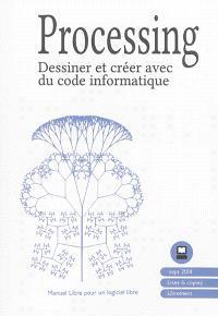 Processing : dessiner et créer avec du code informatique