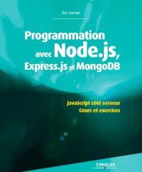 Programmation avec Node.js, Express.js et MongoDB : JavaScript côté serveur