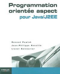Programmation orientée aspect : pour Java-J2EE
