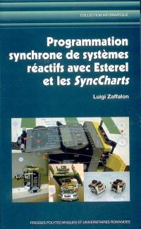 Programmation synchrone de systèmes réactifs avec Esterel et les SyncCharts
