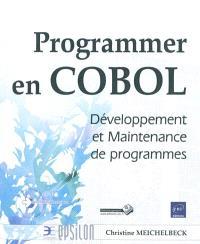 Programmer en COBOL : développement et maintenance de programmes