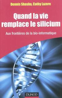 Quand la vie remplace le silicium : aux frontières de la bio-informatique