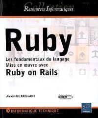 Ruby : les fondamentaux du langage : mise en oeuvre avec Ruby on Rails