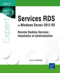 Services RDS de Windows Server 2012 R2 : remote desktop services : installation et administration