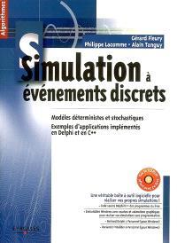 Simulation à évènements discrets : modèles déterministes et stochastiques : exemples d'applications implémentés en Delphi et en C++