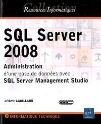 SQL Server 2008 : administration d'une base de données avec SQL Server Management Studio