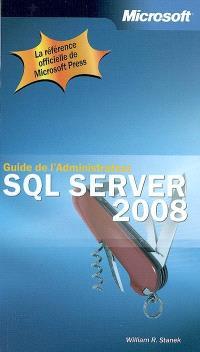 SQL Server 2008 : guide de l'administrateur