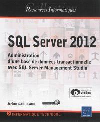 SQL Server 2012 : administration d'une base de données transactionnelle avec SQL Server Management Studio