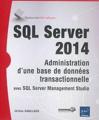 SQL Server 2014 : administration d'une base de données transactionnelle avec SQL Server Management Studio