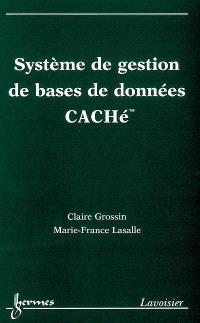 Système de gestion de bases de données CACHé