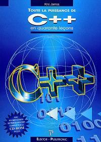 Toute la puissance de C++ en quarante leçons