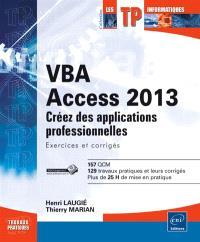 VBA Access 2013 : créez des applications professionnelles : exercices et corrigés