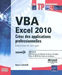 VBA Excel 2010 : créez des applications professionnelles : exercices et corrigés