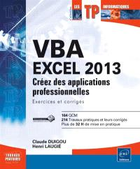 VBA Excel 2013 : créez des applications professionnelles : exercices et corrigés