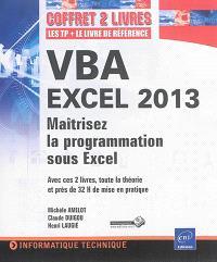 VBA Excel 2013 : maîtrisez la programmation sous Excel