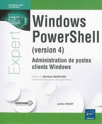 Windows PowerShell (version 4) : administration de postes clients Windows
