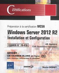 Windows Server 2012 R2 : installation et configuration : préparation à la certification MCSA, examen 70-410