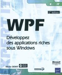 WPF : développez des applications riches sous Windows