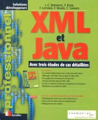 XML et Java : avec trois études de cas détaillées
