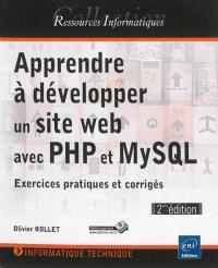Apprendre à développer un site web avec PHP et MySQL : exercices pratiques et corrigés