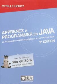 Apprenez à programmer en Java : la programmation professionnelle à la portée de tous !