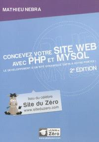 Concevez votre site Web avec PHP et MySQL : le développement d'un site dynamique enfin à votre portée
