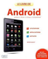 Le livre de Android : versions 2.1 (Eclair), 2.2 (Froyo), 2.3 (Gingerbread) : utilisation, applications, astuces