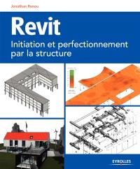 Revit : initiation et perfectionnement par la structure