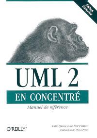 UML 2 en concentré : manuel de référence
