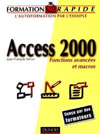 Access 2000 : fonctions avancées et macros