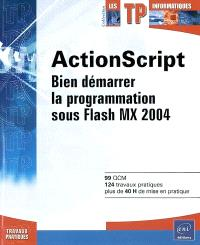 ActionScript : bien démarrer la programmation sous Flash MX 2004
