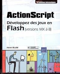 ActionScript : développez des jeux en Flash (versions MX à 8)