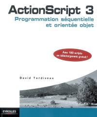 ActionScript 3 : programmation séquentielle et orientée objet