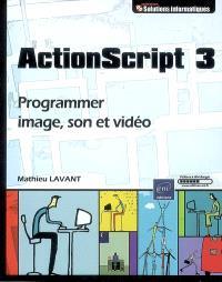 ActionScript 3 : programmer image, son et vidéo