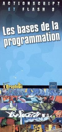 ActionScript et Flash 8 : les bases de la programmation