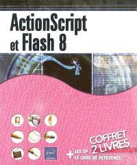 ActionScript et Flash 8 : les TP + le livre de référence