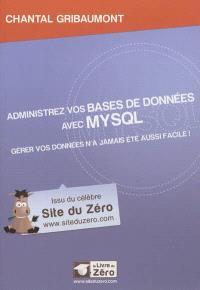 Administrez vos bases de données avec MySQL : gérer vos données n'a jamais été aussi facile !